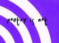 Poetry_is_Not____by_astridiana