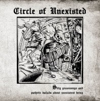 Circle Of Unexisted - Silly gravesongs and so on